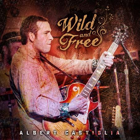 """Image of Albert Castiglia - """"Wild and Free"""" (Live) CD"""