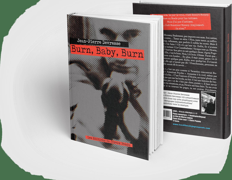 Image of Burn, Baby, Burn - Jean-Pierre Devresse - COMMANDER (+ €5,50 de frais de port)