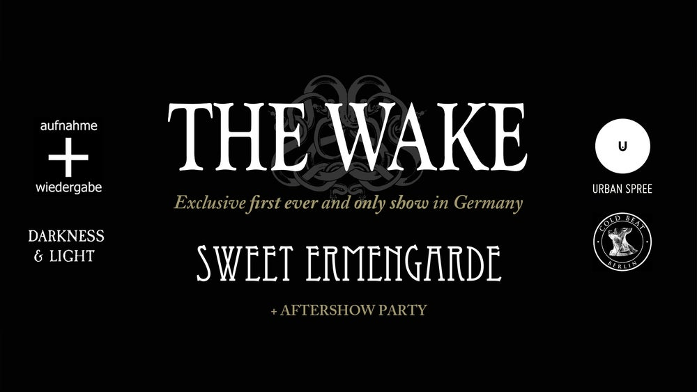 Image of TICKETS: The Wake (Support: Sweet Ermengarde + Afterparty) // 07.11. // Urban Spree