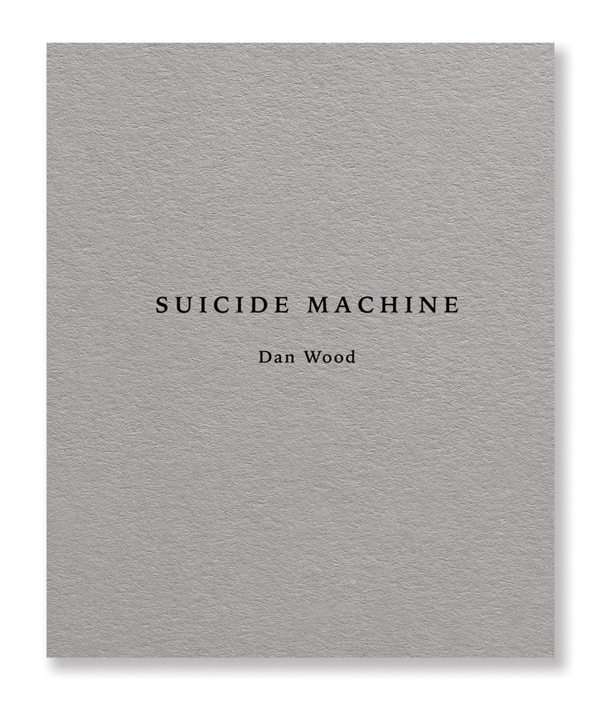 Image of Dan Wood - Suicide Machine (Second Edition)