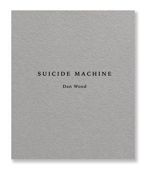 Dan Wood - Suicide Machine (Second Edition)