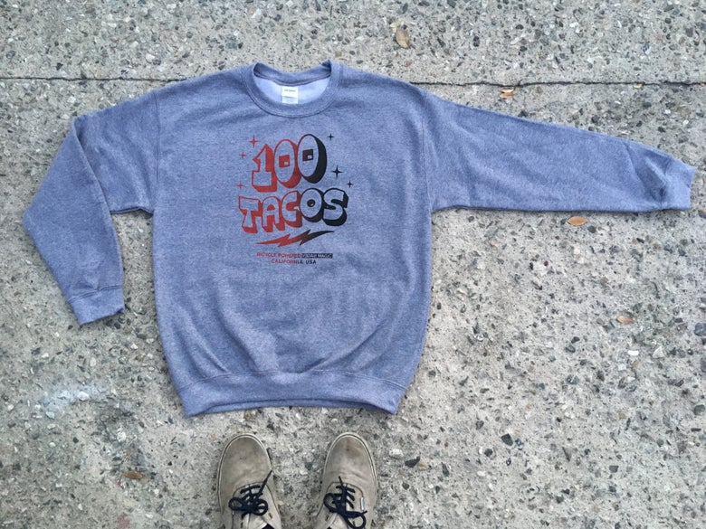 Image of A 100 Tacos Crew Neck Sweatshirt.