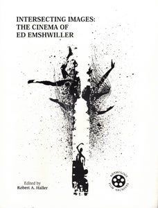 Image of Intersecting Images: The Cinema of Ed Emshwiller, edited by Robert A. Haller