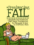 Image of #FreelancingFAIL: 6 Mindsets and Behaviors That Cause Freelancers to Struggle & How to Overcome Them