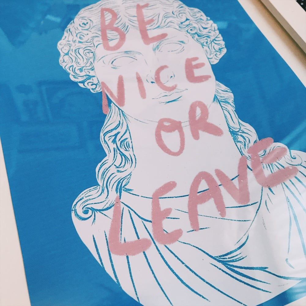 Image of Be nice or leave print
