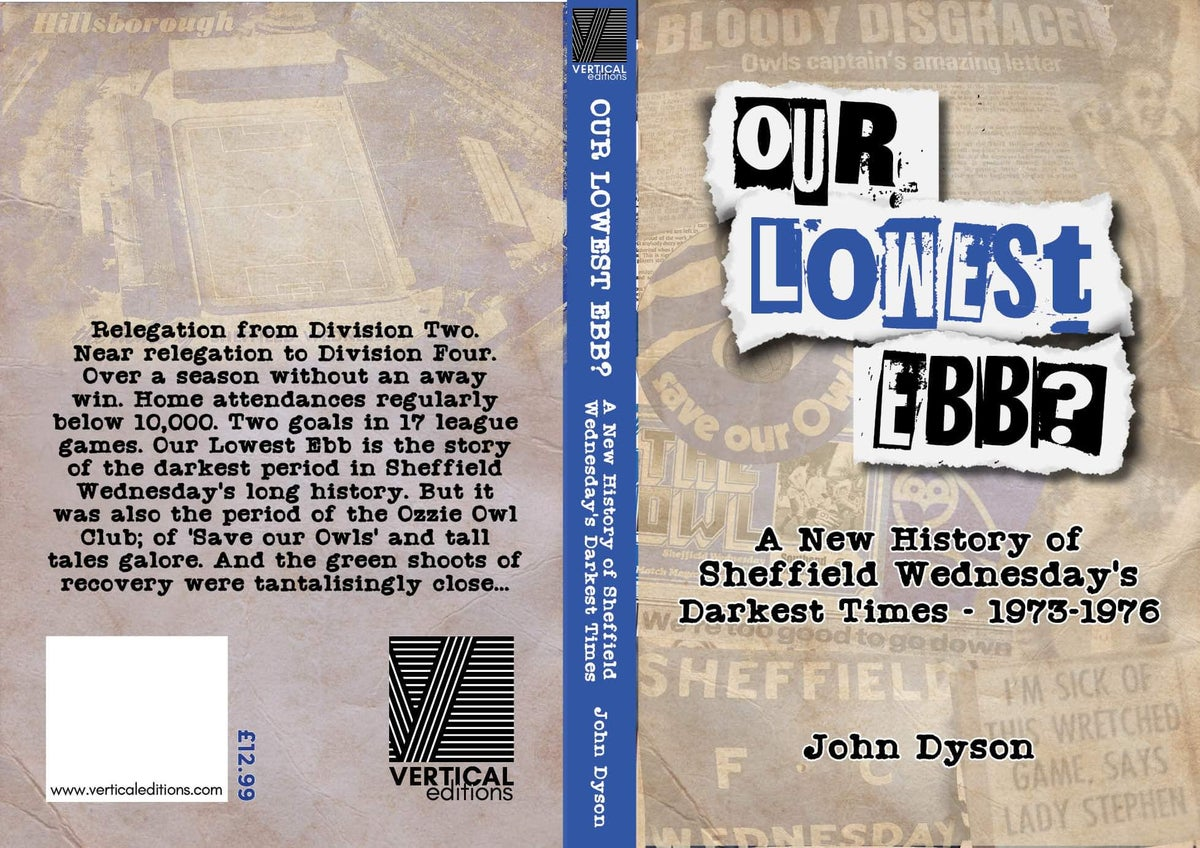 Our Lowest Ebb? A New History of Sheffield Wednesday's Darkest Times - 1973-76