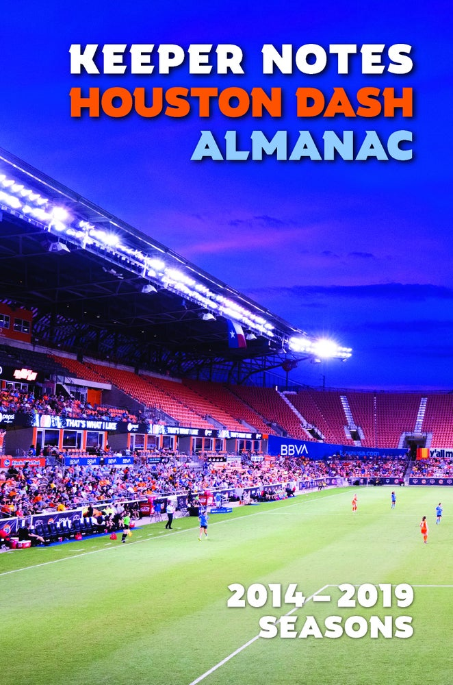 Image of The 2014-2019 Houston Dash Almanac -- SHIPPING JUNE 2