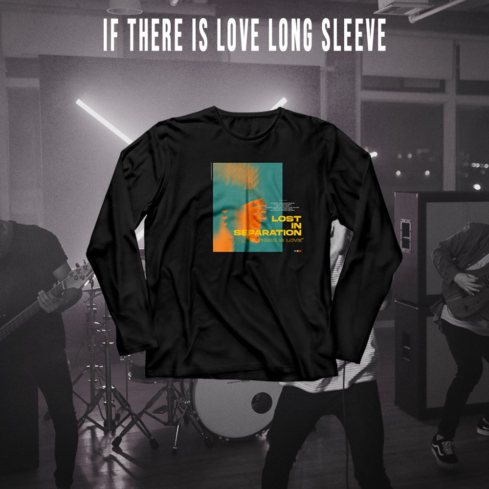 Image of If There Is Love Long Sleeve