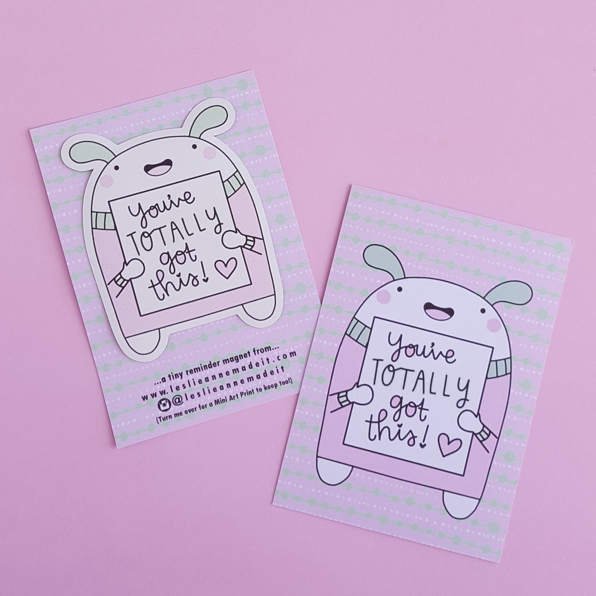 You've Totally Got This : Fridge Magnet (Plus FREE Art Print!)