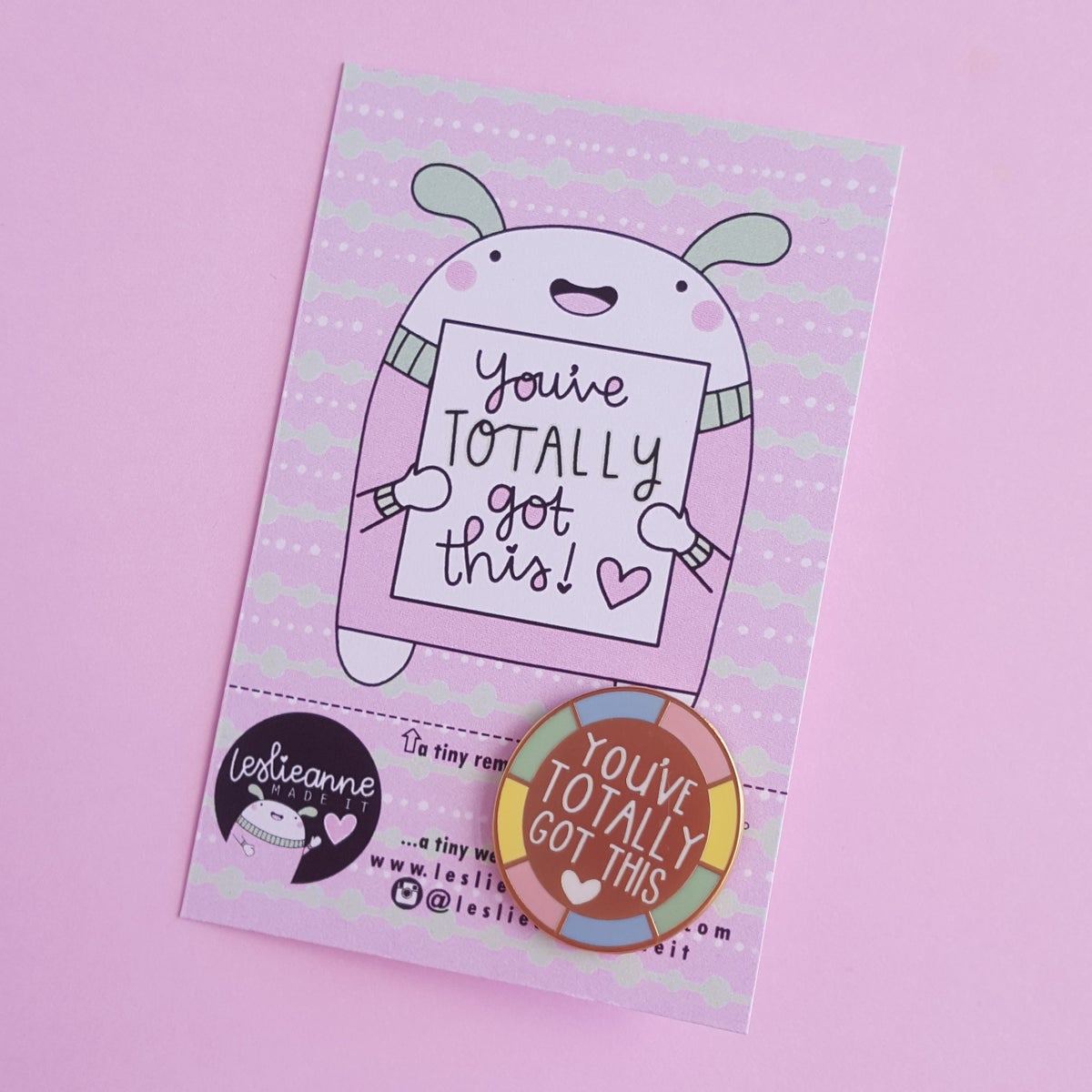 You've Totally Got This : Matte Gold Hard Enamel Pin