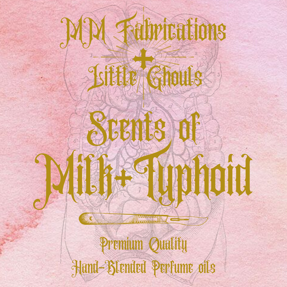 Image of MM Fabrications+Little Ghouls Scents of Milk+Typhoid - Handmade Perfumes