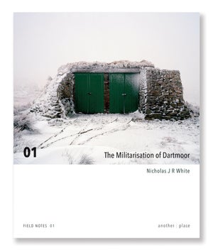 Nicholas J R White - The Militarisation of Dartmoor