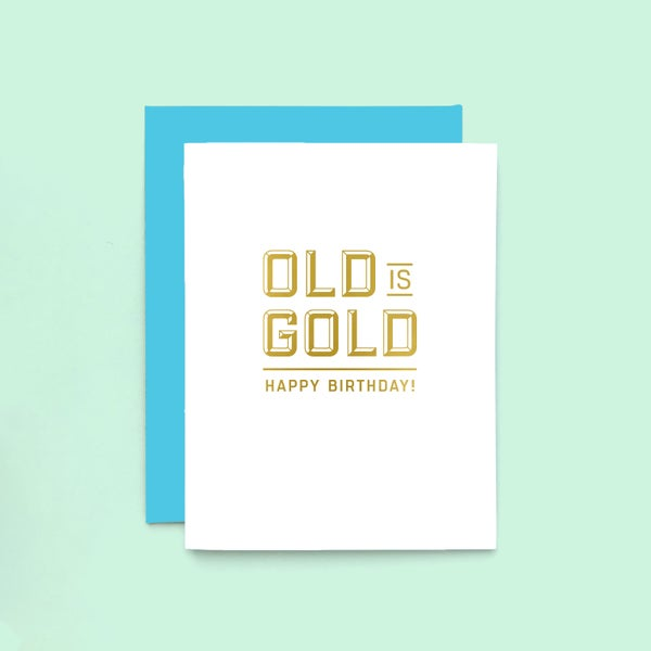 Image of old is gold happy birthday card - bday card - gold foil