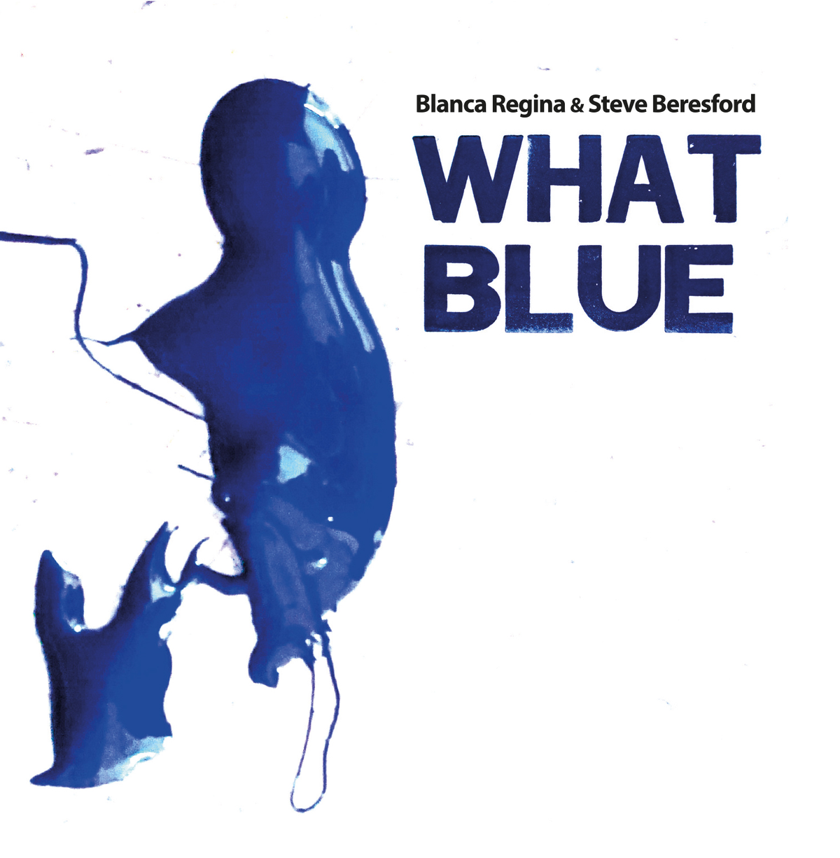 What Blue, Blanca Regina and Steve Beresford - Audio CD