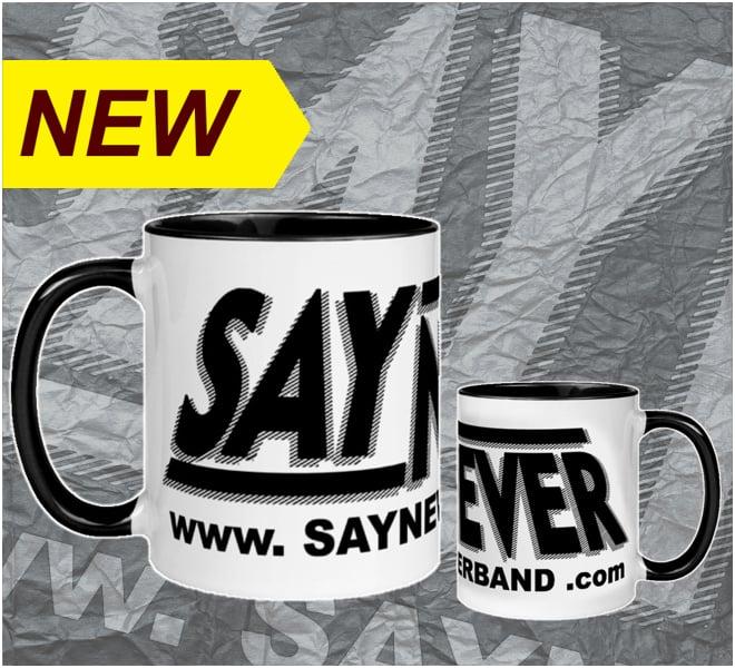 Image of SAY NEVER 11oz. CERAMIC COFFEE MUG