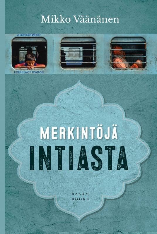 Image of Mikko Väänänen: Merkintöjä Intiasta