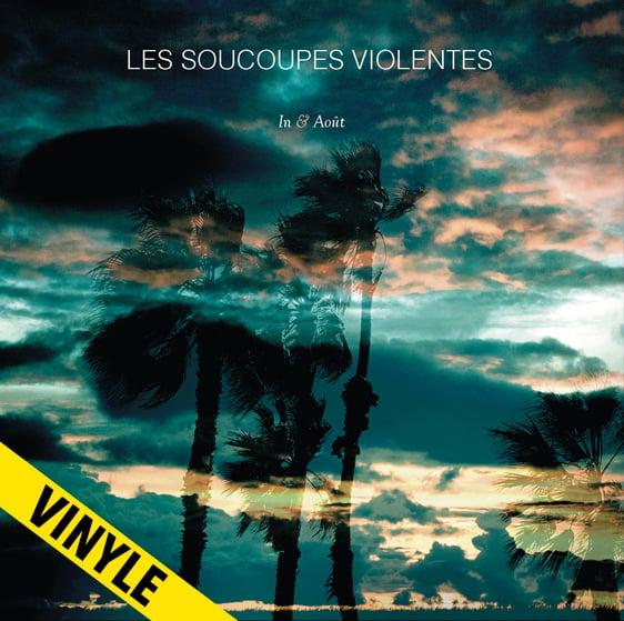 """LES SOUCOUPES VIOLENTES """"In & Aôut"""" LP"""