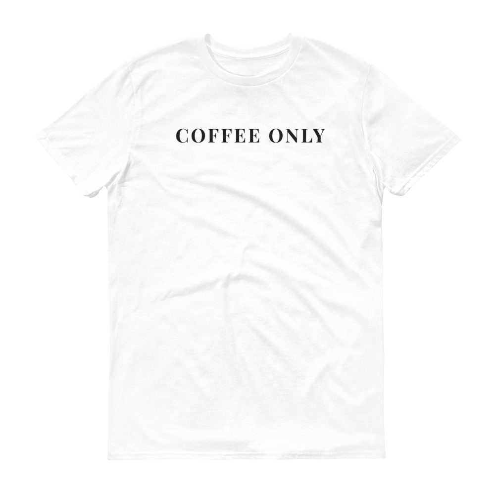 Image of COFFEE ONLY T-SHIRT