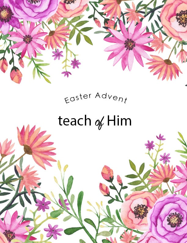 Image of TEACH OF HIM EASTER ADVENT DIGITAL PDF BOOK WITH FREE ADVENT ACTIVITY GUIDE & DIY EASTER EGG PROJECT