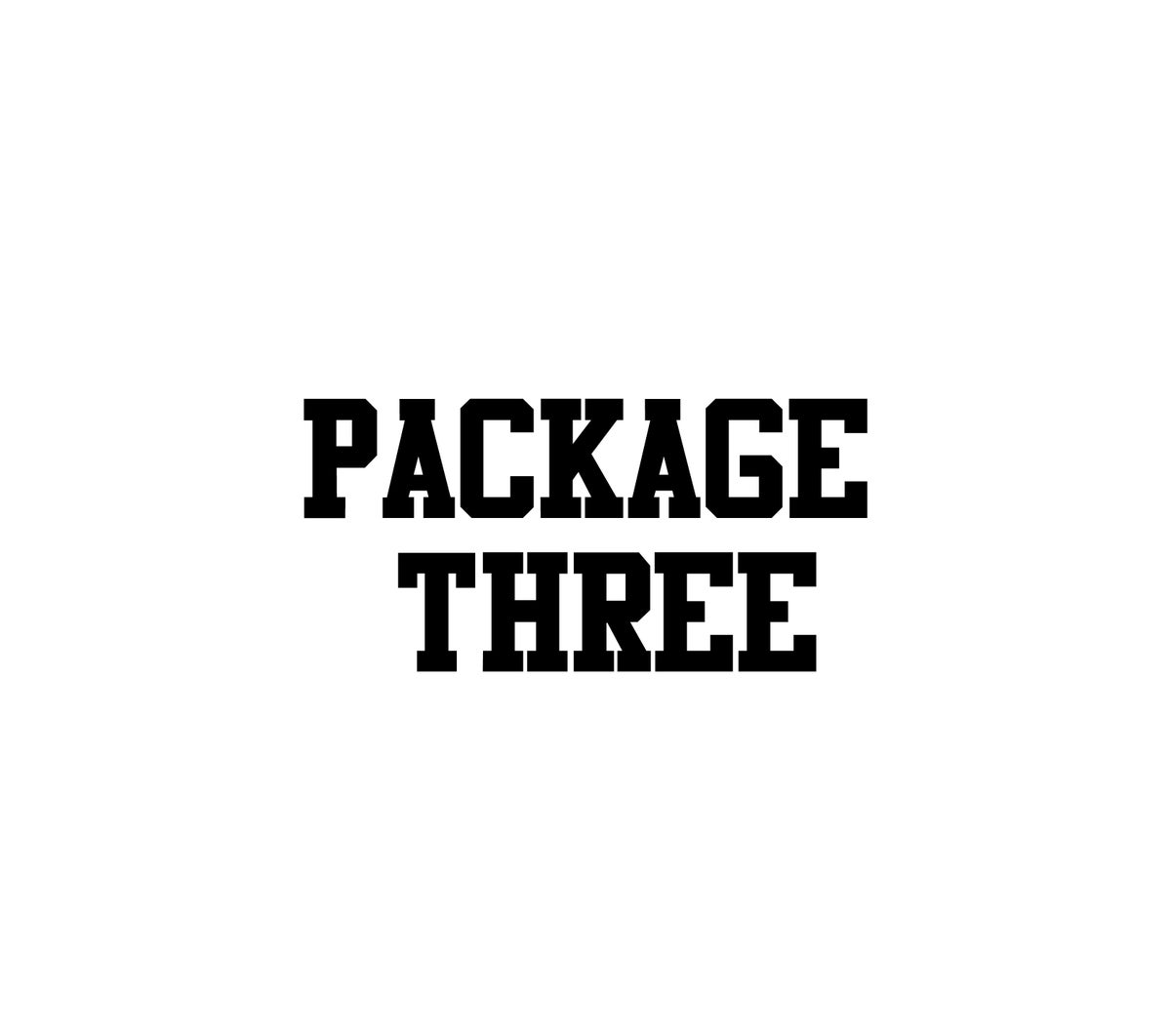 PACKAGE THREE