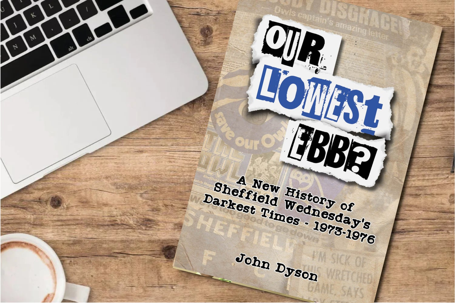 Image of Our Lowest Ebb - A New History of Sheffield Wednesday's Darkest Times