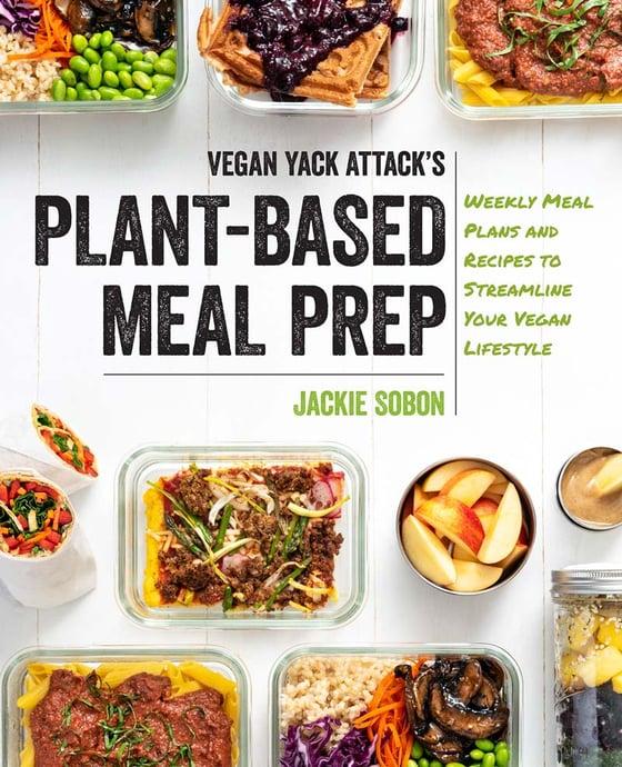 Image of Vegan Yack Attack's Plant-Based Meal Prep Cookbook