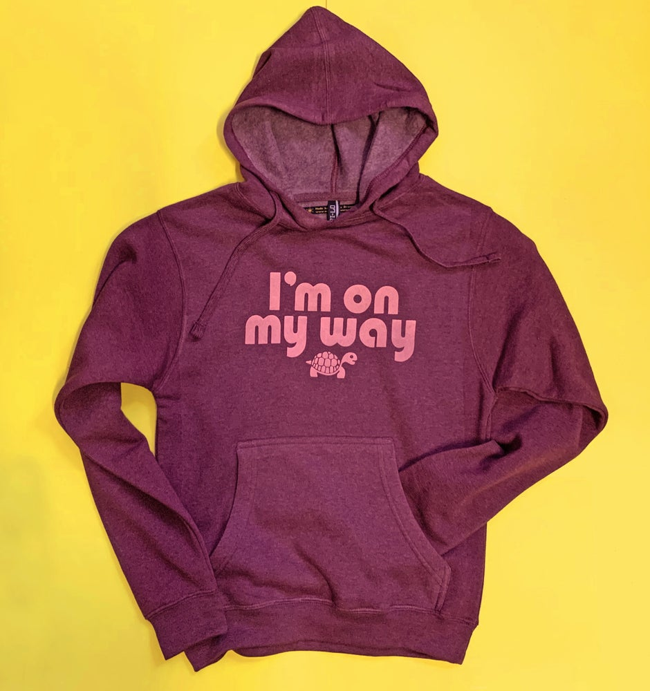 Image of I'm On My Way - unisex hoodie