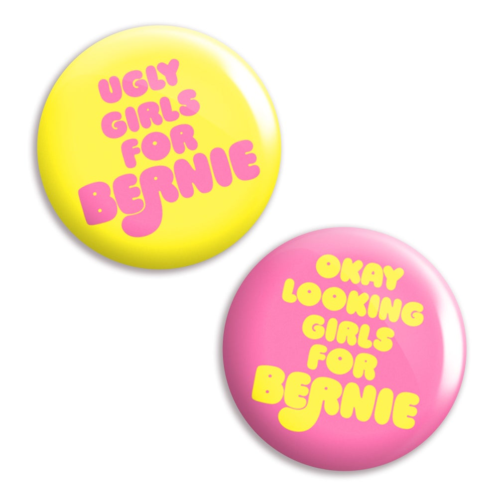 Image of Not Hot Girls For Bernie Button / Magnet