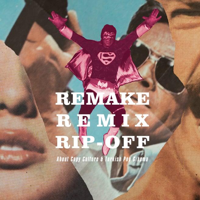 Image of Remake, Remix, Rip-Off | Remakesploitation Fest