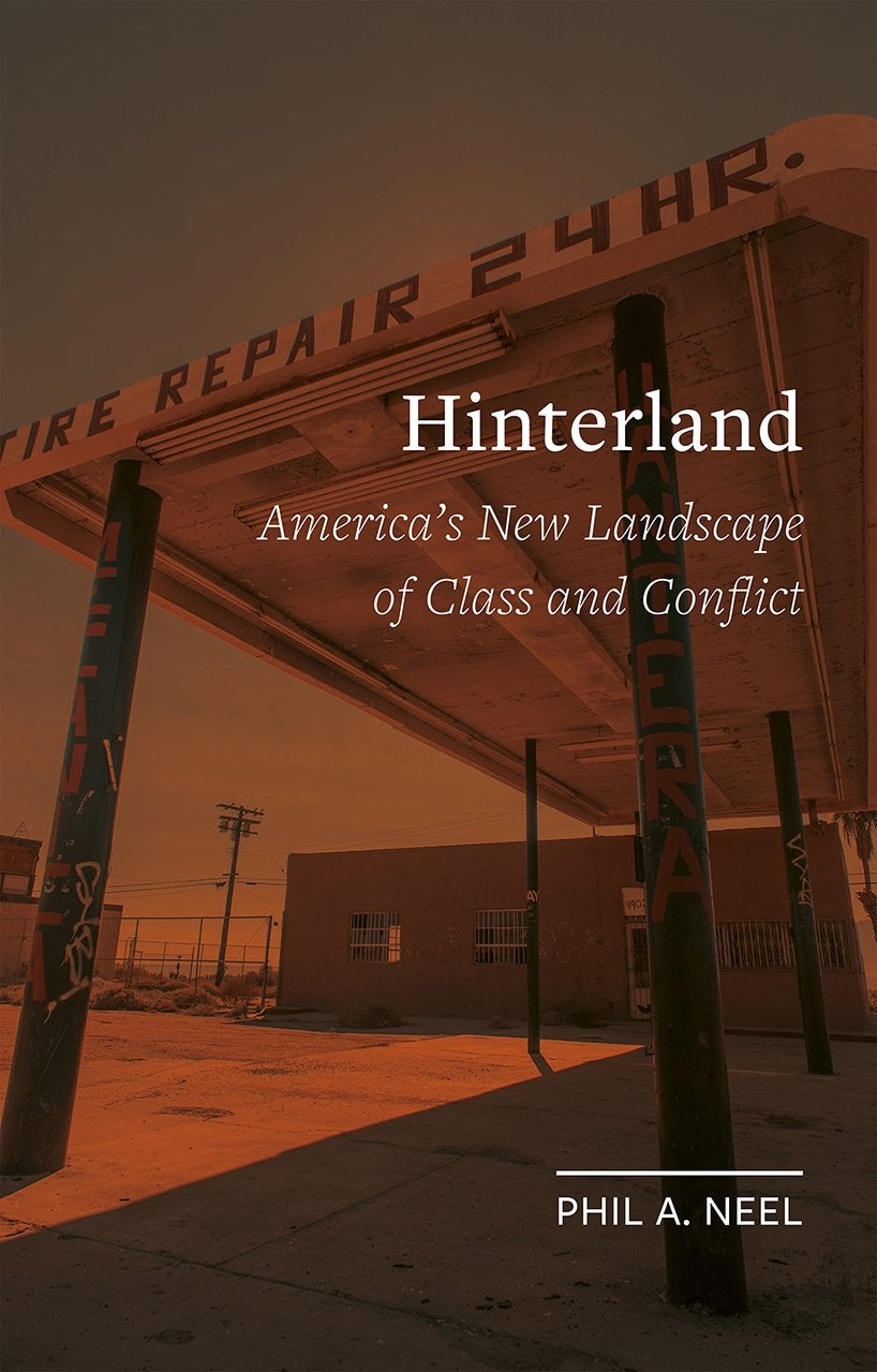 Image of Hinterland: America's New Landscape of Class and Conflict