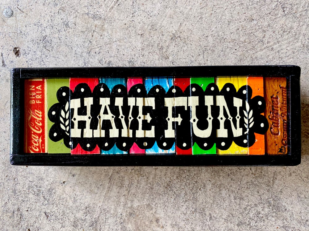 """Image of """"Have Fun • 3.4.20"""""""