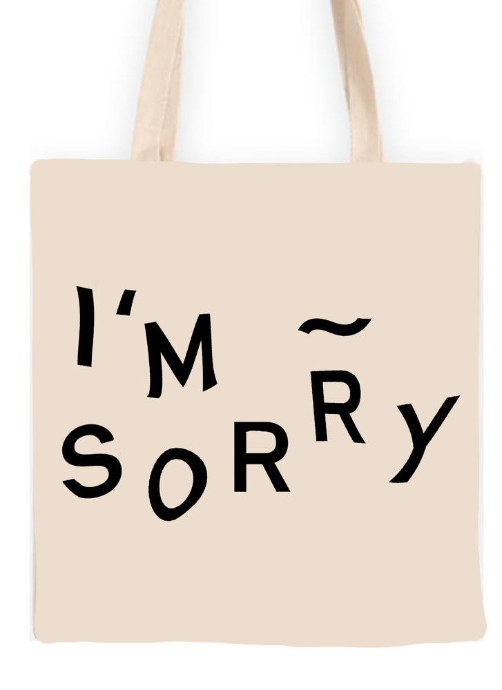 Image of I'M SORRY Tote Bag