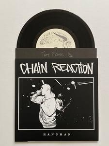 "Image of CHAIN REACTION - Hangman 7"" *TEST PRESS*"