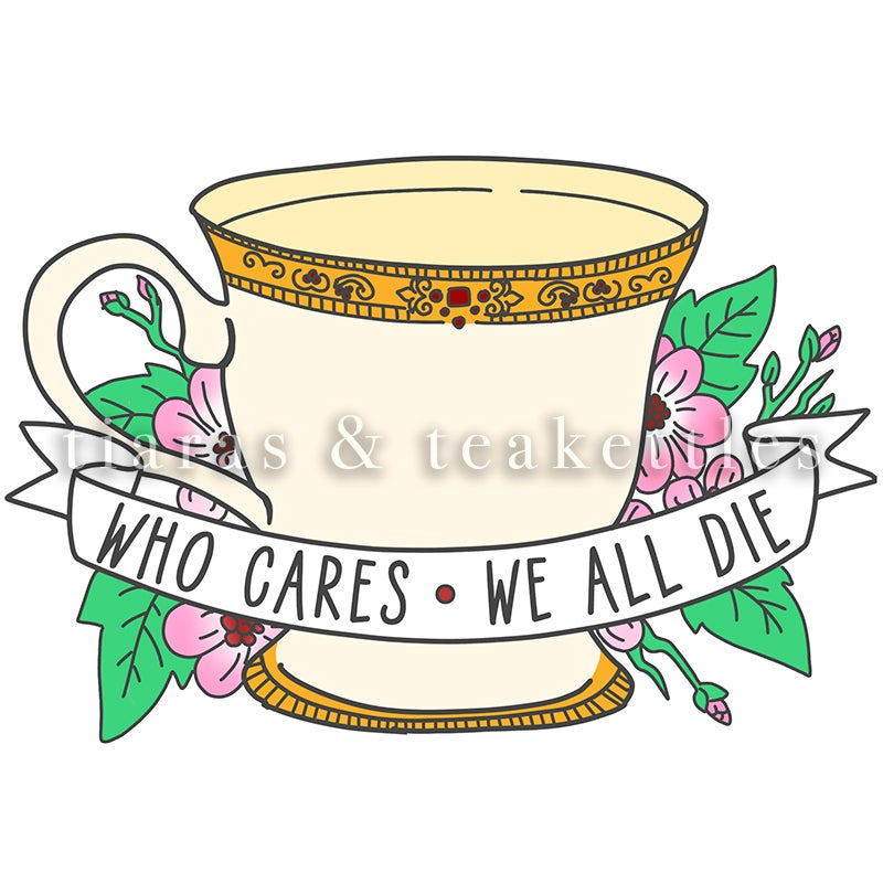 """Image of """"Who Cares We All Die"""" Sticker"""