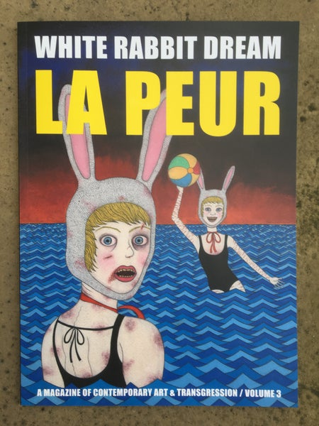 Image of SHIPMENTS DELAYED TO THE 20TH NOVEMBER. THANK YOU. White Rabbit Dream Vol.3 / La Peur