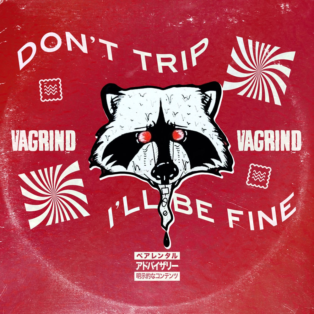 VAGRiND - DON'T TRIP I'LL BE FINE [SPECIAL RED] - T-SHIRT