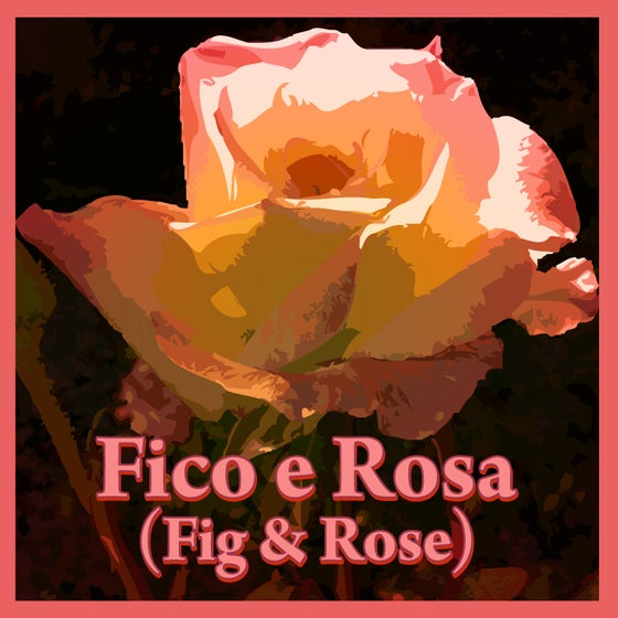Image of Fico e Rosa - (Fig & Rose)