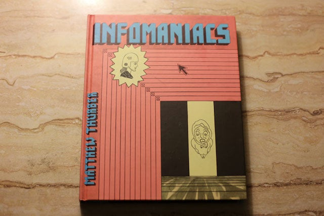 Image of Infomaniacs by Matthew Thurber