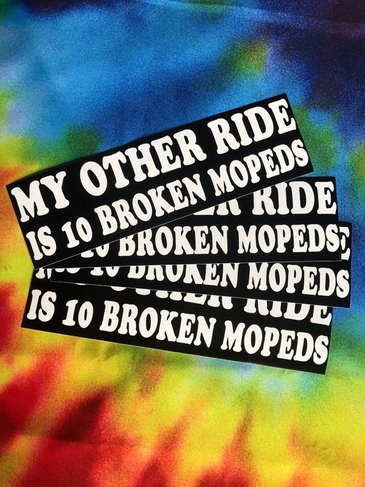 "Image of ""10 Broken Mopeds"" Bumper Sticker-v2"