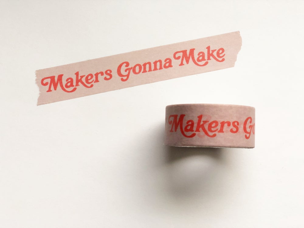 Image of Makers Gonna Make Washi Tape