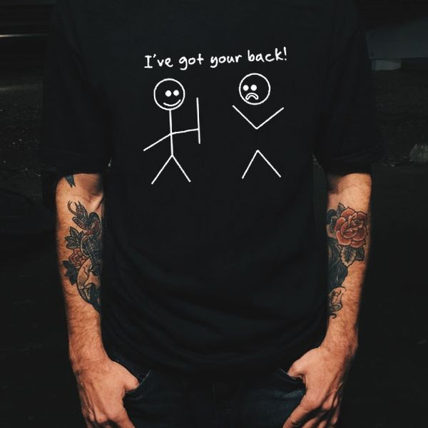 "Adult Tee ""I've got your back"""