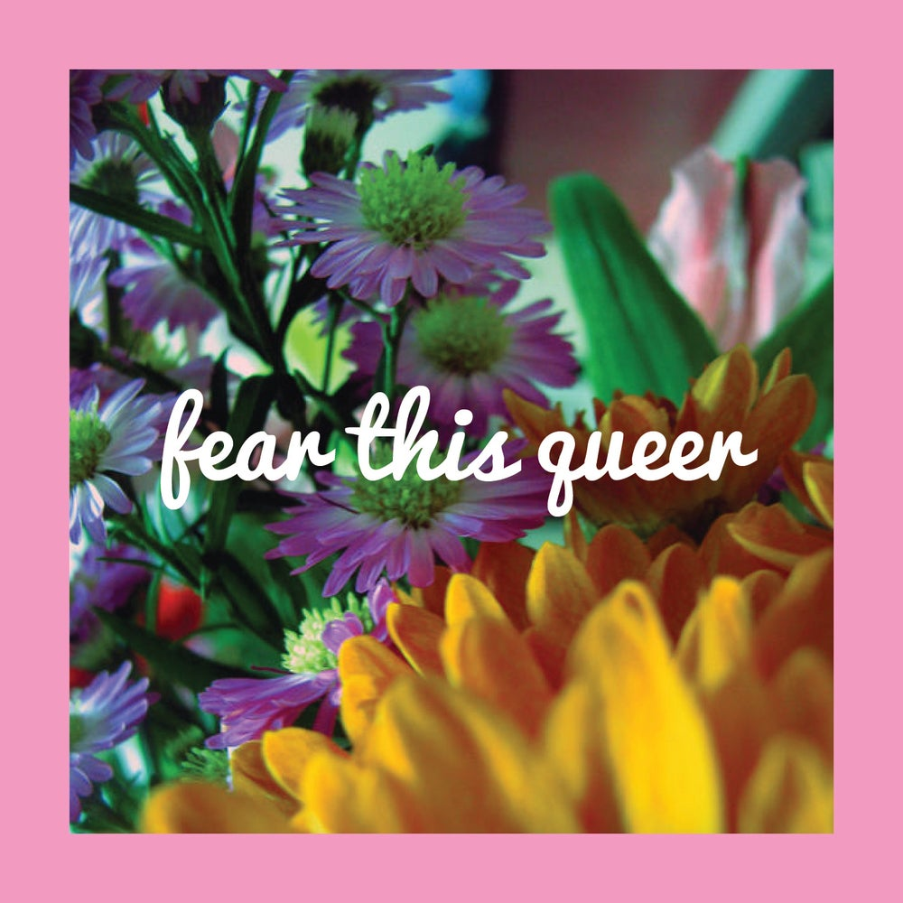 Image of Fear This Queer Print