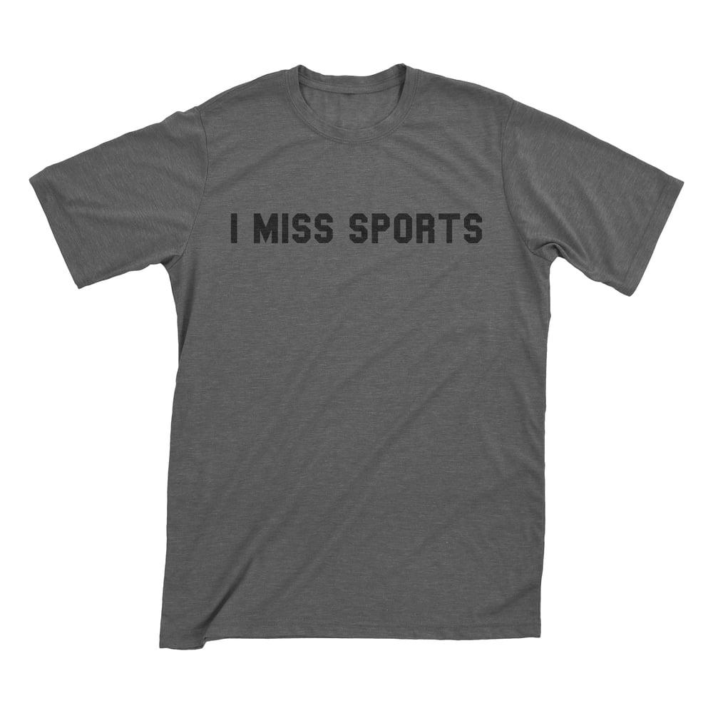 Image of I Miss Sports Charcoal Grey T-Shirt