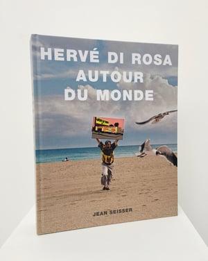 """Hervé Di Rosa - """"Autour du Monde"""""""
