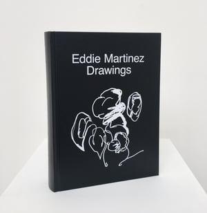 """Eddie Martinez - """"Drawings"""""""