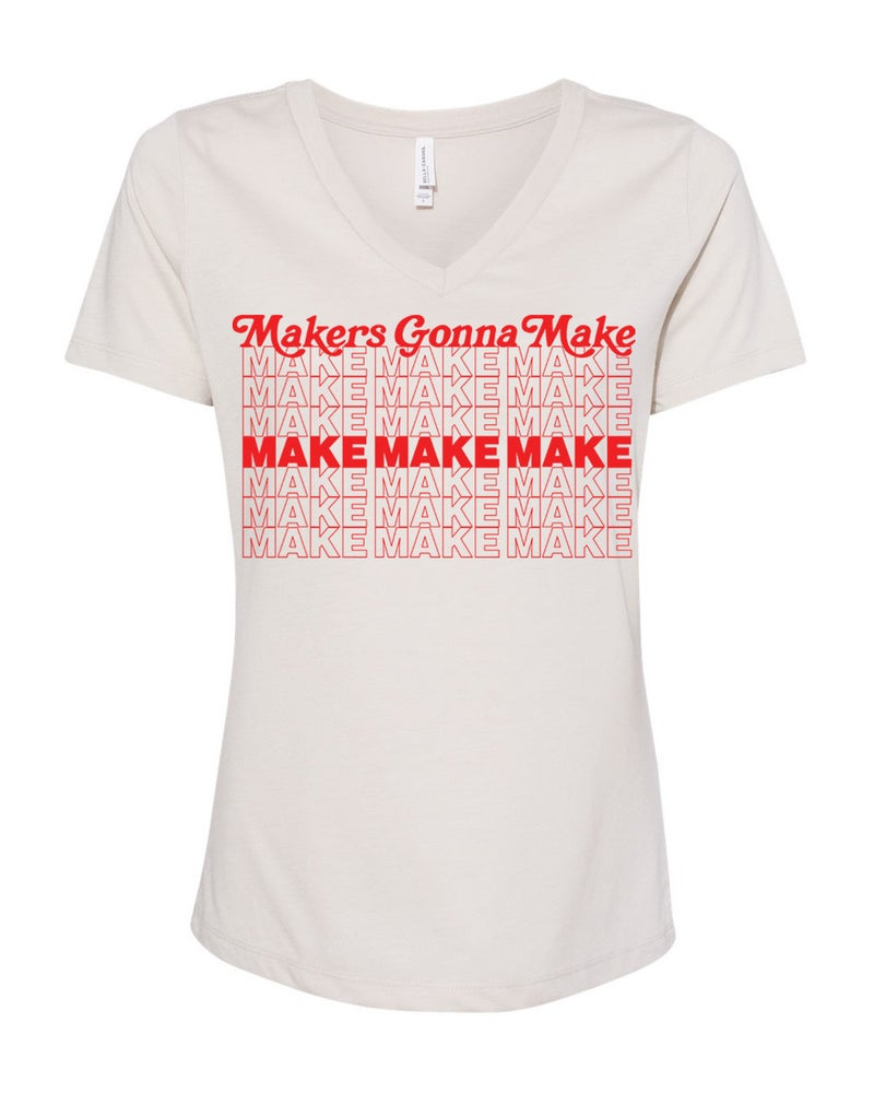 Image of Makers Gonna Make Tee