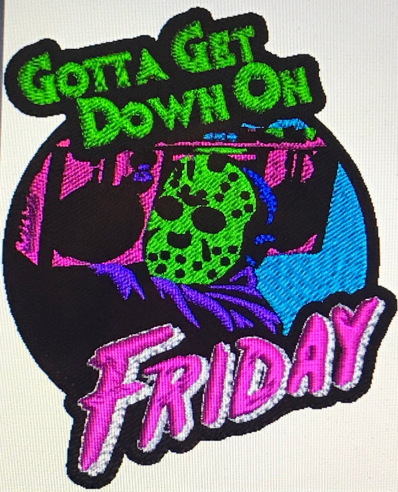 Image of Gotta Get Down on Friday Patch