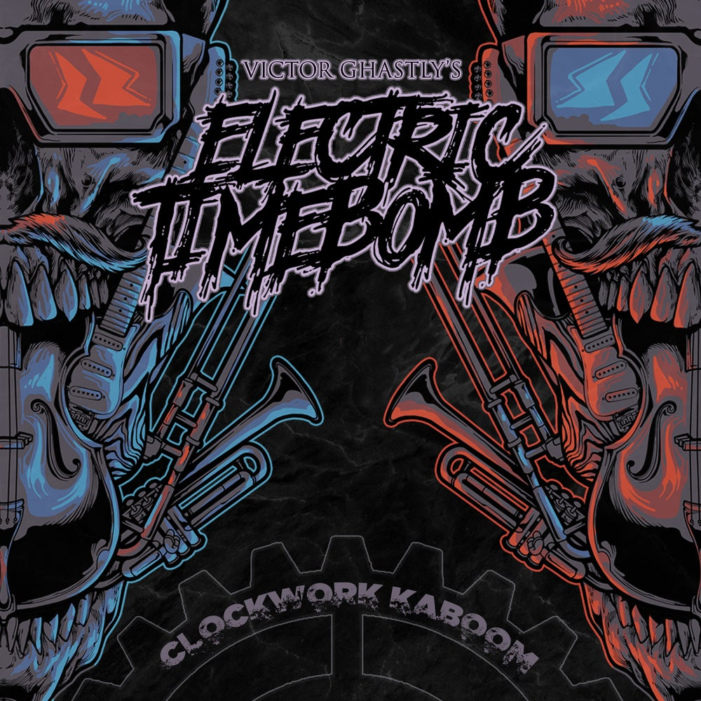 Image of Victor Ghastly's Electric Timebomb - Clockwork Kaboom - PreOrder