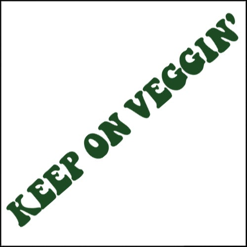Image of Keep on Veggin' DECAL