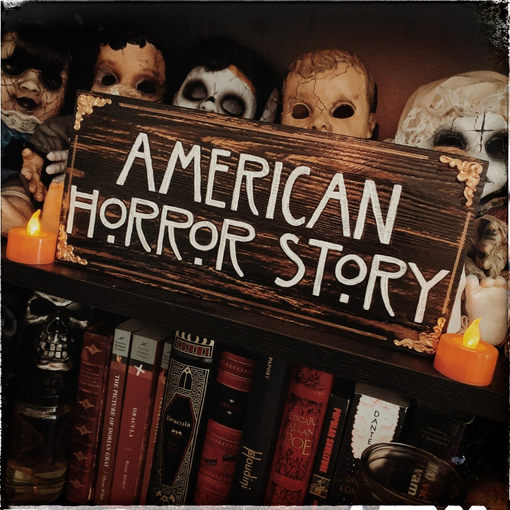 Image of American Horror Story Decor Sign
